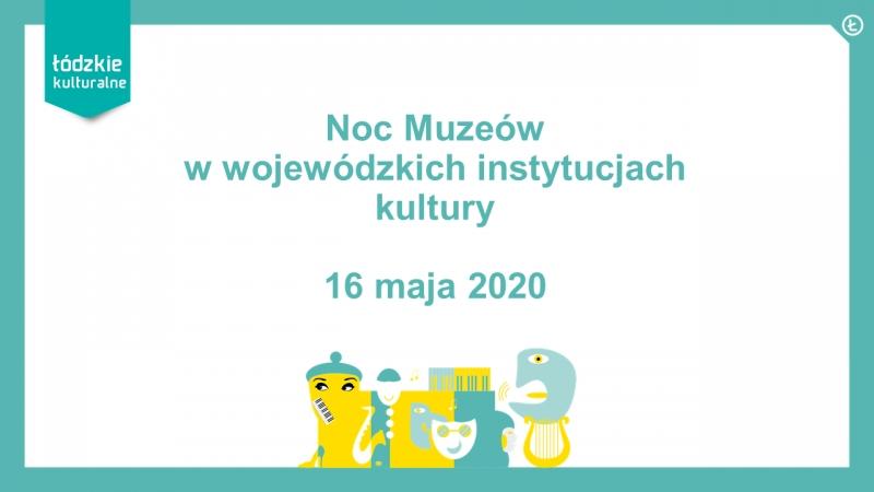 Wirtualna Noc Muzeów w wojewódzkich instytucjach kultury.