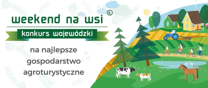 """Wojewódzki konkurs na najlepsze gospodarstwo agroturystyczne """"Weekend na wsi"""""""