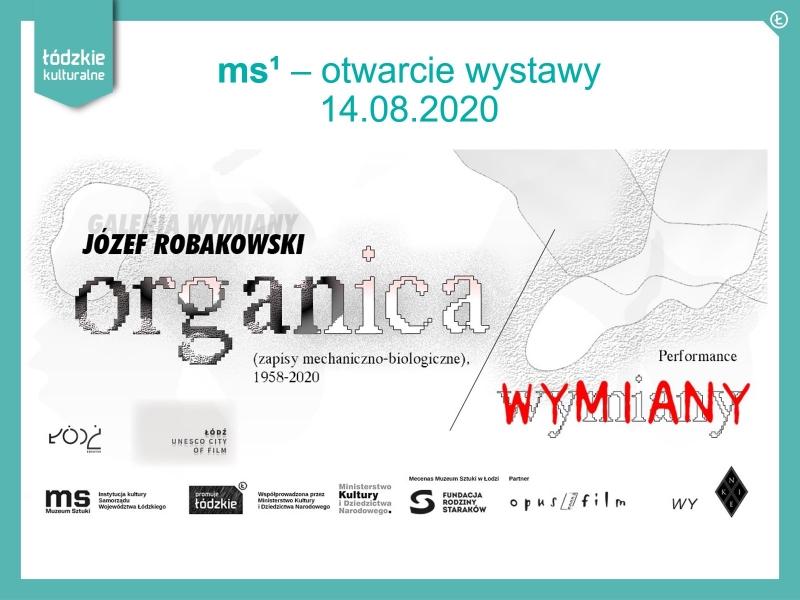 GALERIA WYMIANY. Organica (zapisy mechaniczno-biologiczne), 1958-2020 – otwarcie wystawy w Muzeum Sztuki w Łodzi.