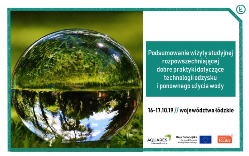 Projekt AQUARES – wizyta studyjna prezentująca innowacyjne technologie uzdatniania, odzyskiwania oraz monitorowania stanu wody w województwie łódzkim