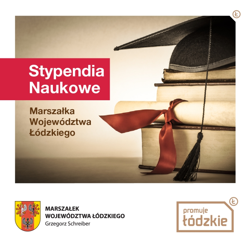 Stypendia naukowe Marszałka Województwa Łódzkiego dla uczniów i studentów w 2020 roku - przyznane!