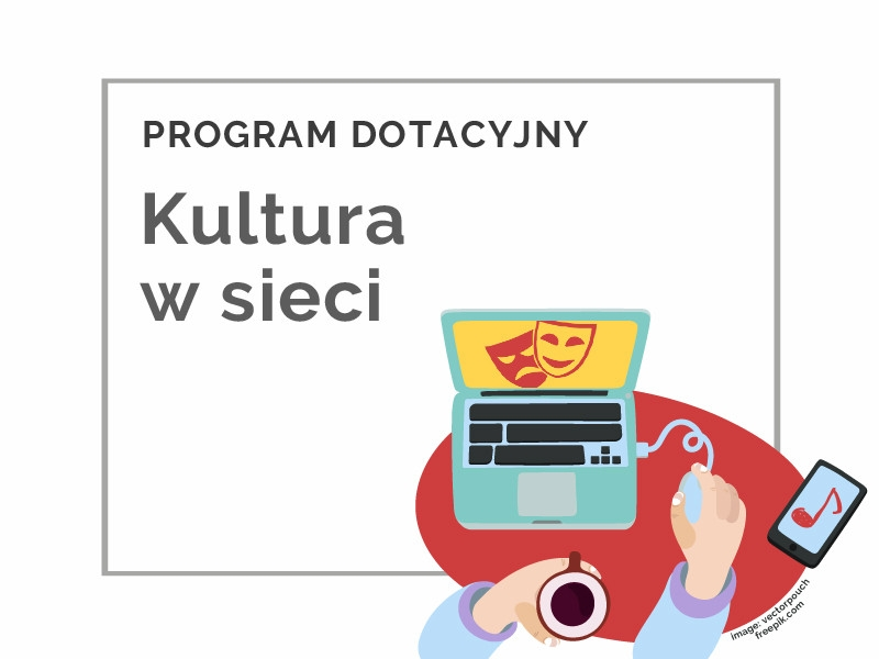 Kultura w sieci - nowy program Narodowego Centrum Kultury