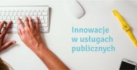 Innowacje w usługach publicznych – czy to możliwe?