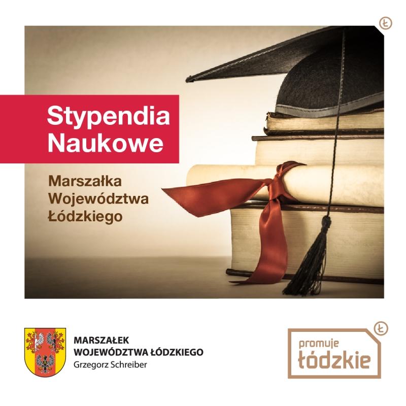 Zarząd Województwa Łódzkiego ogłasza nabór wniosków o przyznanie jednorazowych stypendiów naukowych Marszałka Województwa Łódzkiego w 2020 roku