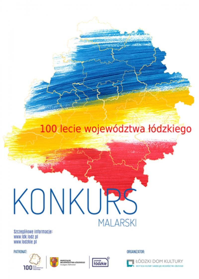 Zgłoszenia do Wojewódzkiego Konkursu Malarskiego pn. 100-lecie Województwa Łódzkiego.