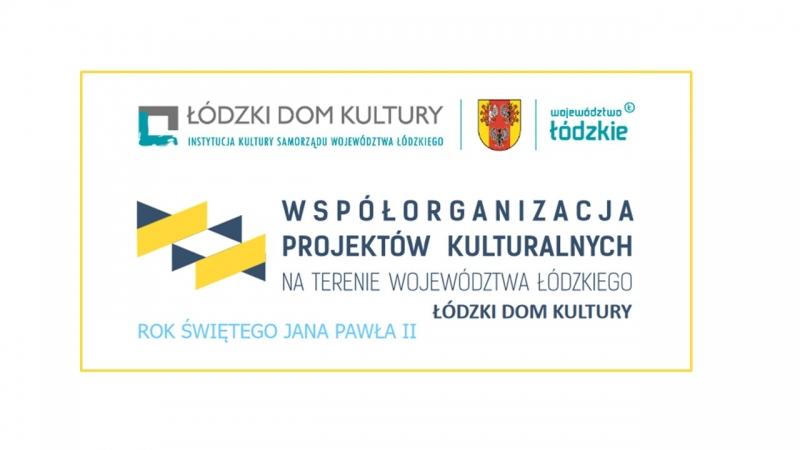Granty na kulturę - współorganizacja projektów kulturalnych na terenie województwa łódzkiego.
