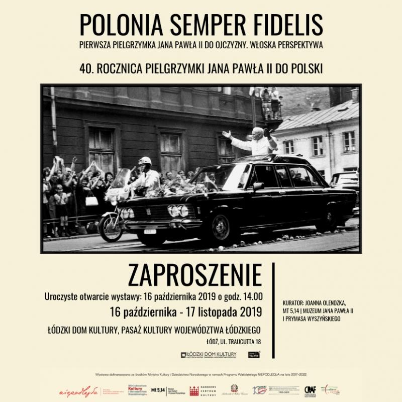 POLONIA SEMPER FIDELIS. Wystawa z okazji 40. rocznicy pierwszej pielgrzymki Jana Pawła II do Polski.